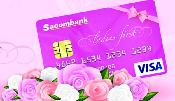 Thẻ tín dụng Sacombank lady first, ƯU ĐÃI LỚN dành cho phái đẹp