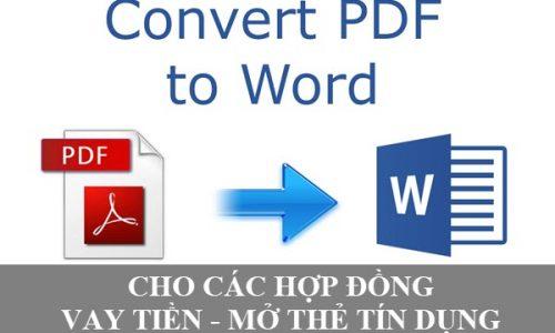 Chuyển đổi hợp đồng vay tiền, mở thẻ từ file PDF sang Word và ngược lại