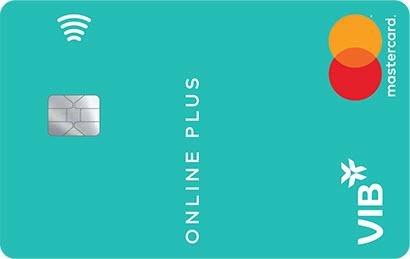 Thẻ VIB Online Plus; hạn mức lên đến 200 triệu đồng, hoàn tiền 6%, tặng ngay 300k