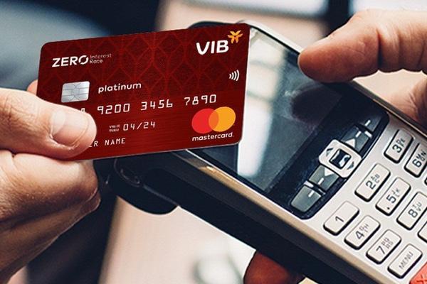 Thẻ VIB Zero Interest Rate; hạn mức 600 triệu; miễn phí phát hành