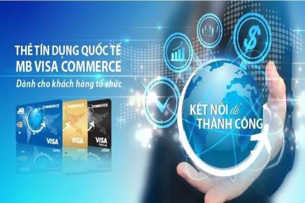 Đăng ký thẻ MB Visa Commerce; hạn mức 5 tỷ, miễn lãi 45 ngày